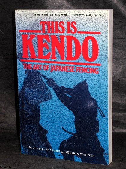 This is Kendo Art of Japanese Fencing Book