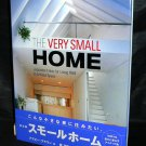 THE VERY SMALL HOME: JAPANESE IDEAS FOR LIVING WELL