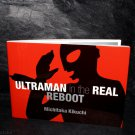 ULTRAMAN in the REAL REBOOT Japan Super Hero Tokusatsu Photo Book NEW
