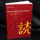 Remembering Kanji 2 Systematic Guide to Reading Japanese Characters James Heisig