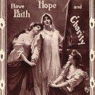 Have Faith, Hope and Charity, 1906 Vintage Postcard - 3915