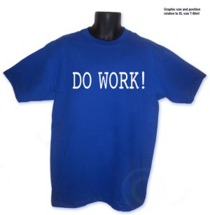 Do Work Rob and Big Son Funny T-Shirt Royal Blue FREE SHIPPING