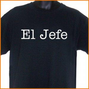 EL JEFE - THE BOSS Spanish T-Shirt  2XL ~  FREE SHIPPING