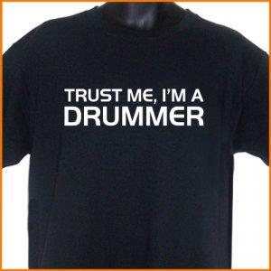 TRUST ME I'M A DRUMMER T-Shirt S, M, L, XL ~  FREE SHIPPING