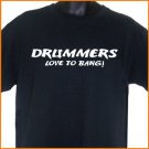 DRUMMERS LOVE TO BANG Music Drums T-Shirt  2XL ~  FREE SHIPPING