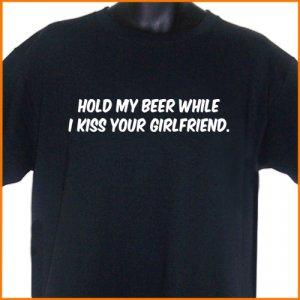 HOLD MY BEER I KISS YOUR GIRLFRIEND T-Shirt  2XL ~  FREE SHIPPING