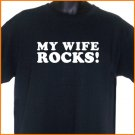 MY WIFE ROCKS T-Shirt S, M, L, XL ~  FREE SHIPPING