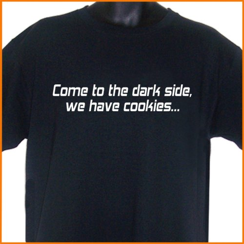 Come to the Dark Side We Have Cookies T-Shirt S, M, L, XL