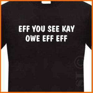 EFF YOU SEE KAY OWE EFF EFF T-shirt Black S -XL