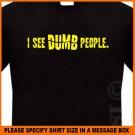 I See DUMB People Funny T-shirt Tee S -XL
