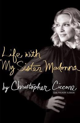 New LIFE WITH MY SISTER MADONNA by Christopher Ciccone 2008 Hardcover Memoir Book