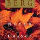 NEVER CHANGE by Elizabeth Berg 2001 Hardcover Book 2001 Excellent Condition