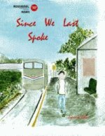 """Since We Last Spoke"""