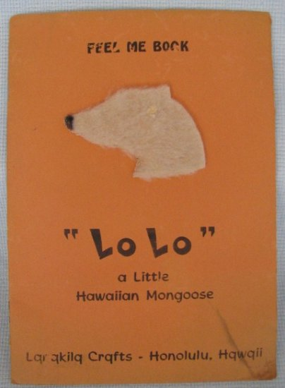 LO LO A LITTLE HAWAIIAN MONGOOSE Feel Me Book by Lanakila Crafts