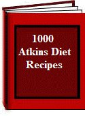 1000 Atkins Diet Recipes  eBook + Bonuses