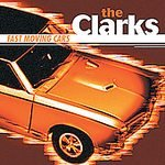 The Clarks CD Fast Moving Cars SEALED $9.99 ~ FREE SHIPPING