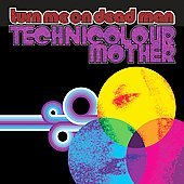 Turn me on Dead Man CD Technocolor Mother PSYCH rock  $8.99 FREE S/H