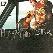 L7 CD Hungry for Stink chick rock pre the SHOCKER $9.99 ~ FREE SHIPPING