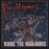 The DevilTones CD Riding the High Horse BIKER SCUM ROCK ~ FREE S/H