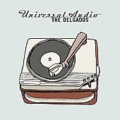 The DelGados cd Universal Audio w/Emma Pollock  $7.99 ~ FREE SHIPPING
