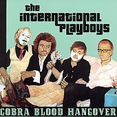 The International Playboys CD Cobra Blood Hangover RAWK! ~ FREE SHIPPING