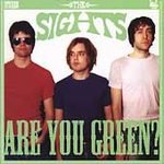 The Sights CD Are You Green?  $7.99 ~ FREE SHIPPING detroit garage punk
