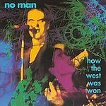 No Man CD How the West Was Won $9.99 ~ FREE SHIPPING sst EX MISSION OF BURMA