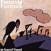 Freedom Fighters CD My Scientist Friends $7.99 ~ FREE SHIPPING AmRep