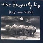 The Tragically Hip CD Day for Night $7.99 ~ FREE SHIPPING