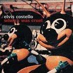 Elvis Costello CD When I was Cruel $7.99 ~ FREE SHIPPING