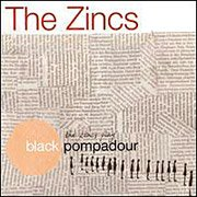 The Zincs CD Black Pompadour  $7.99 ~ FREE SHIPPING