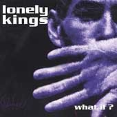 The Lonely Kings CD What If? $7.99 ~ FREE SHIPPING fearless recs WARPED TOUR