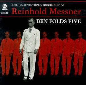 BEN FOLDS FIVE - THE UNAUTHORIZED BIOGRAPHY $7.99 ~ FREE SHIPPING of Reinhold Messner