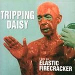 Tripping Daisy CD I am Elastic FireCracker ~ FREE SHIPPING~ $7.99 pre- POLYPHONIC SPREE