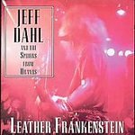 Jeff Dahl CD Leather Frankenstein NEW  ~ FREE SHIPPING~ $9.99 ex Angry Samoans
