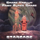 Space Vacuum from Outer Space CD Starcade ~ FREE SHIPPING~ SEALED DIONYSUS
