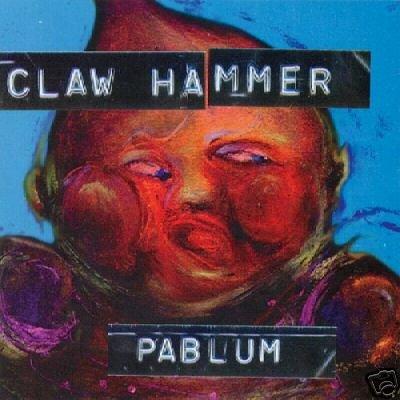Claw Hammer CD Pablum ~ FREE SHIPPING~ $7.99 Epitaph punk devo