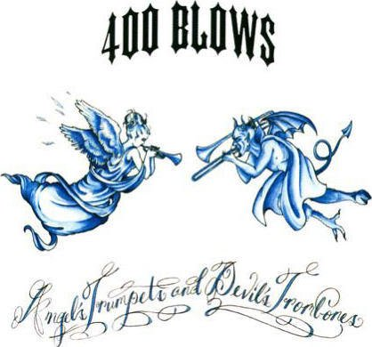 400 Blows CD Angel's Trumpets  ~ FREE SHIPPING~ $8.99 and Devil's Trombones