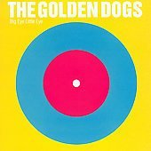 The Golden Dogs CD Big Eye Little Eye  ~ FREE SHIPPING~ $8.99 YEP ROCK
