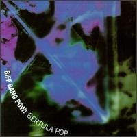 Biff Bang Pow! CD Bertula Pop ~ FREE SHIPPING~ $8.99  / Creation Psych 4AD oop
