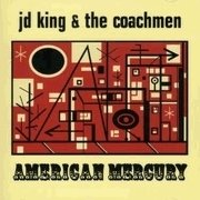 J D King & the Coachmen CD American Mercury SONIC YOUTH  ~ FREE SHIPPING~ $9.99