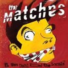 The Matches CD E Von Dahl  ~ FREE SHIPPING~ $9.99 Killed the Locals EPITAPH