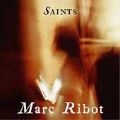 Marc Ribot CD Saints  ~ FREE SHIPPING~ $9.99 ex Lounge Lizards John Zorn