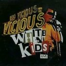 ( Sid ) Vicious White Kids CD Live  NEW ~ FREE SHIPPING~ $39.99 RARE w/ SEX PISTOLS DAMNED