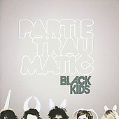 Black Kids CD Partie Traumatic ~ FREE SHIPPING~ $9.99