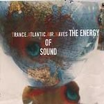 Trance Atlantic Air Waves CD The Energy of Sound ~ FREE SHIPPING~ $9.99 ELeCTRO RAVE