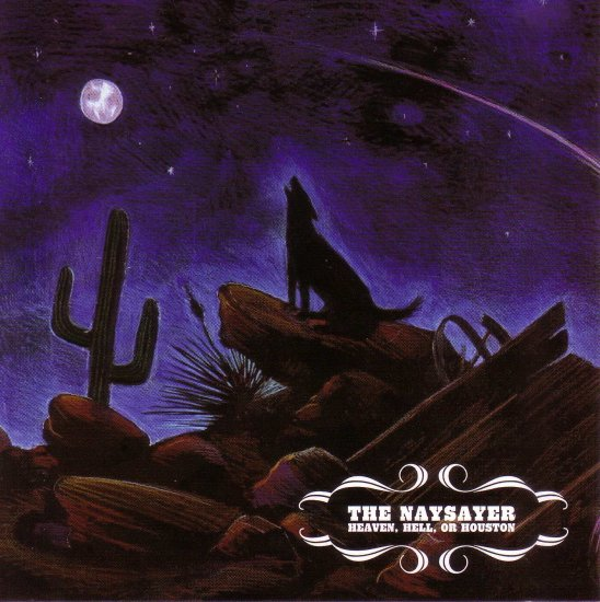 The Naysayer CD Heaven Hell or Houston  ~ FREE SHIPPING~ $9.99