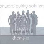 Chomsky CD Onward Quirky Soldiers  ~ FREE SHIPPING~ $9.99 LOOKOUT/IDOL punk