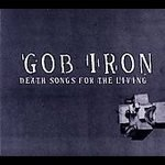 Gob Iron CD Death Songs for the Living  ~ FREE SHIPPING~ $9.99 Uncle Tupelo/Sun Volt's Jay Farrar