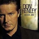 Don Henley CD Inside Job ~ FREE SHIPPING~ $9.99 THE EAGLES w/ glenn fry stevie wonder +